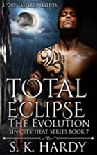 TOTAL ECLIPSE: The Evolution (Sin City Heat…