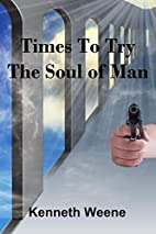 Times To Try The Soul Of Man by Kenneth…