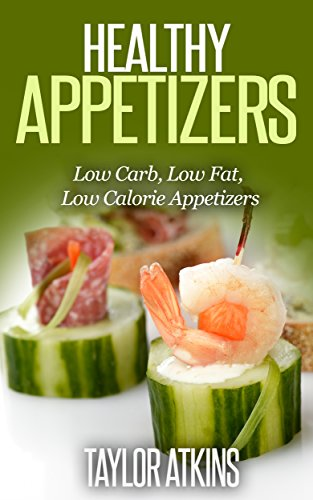 healthy-appetizers-easy-to-make-low-carb-low-fat-low-calorie-appetizers-atkins-diet-dash-diet-ketogenic-diet-keto-candida-lyme-disease-fibromyalgiasouth-beach-diet-tlc-diet-gluten-free-paleo