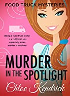MURDER IN THE SPOTLIGHT (Food Truck…