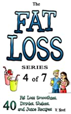 Fat Loss Tips 4: The Fat Loss Series: Book 4…