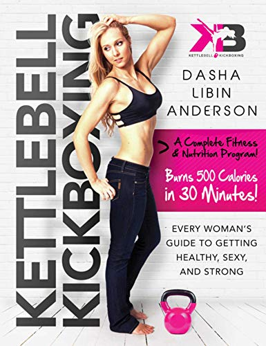 kettlebell-kickboxing-every-womans-guide-to-getting-healthy-sexy-and-strong