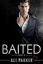 Baited, Part II: (An Office Romance Serial)…