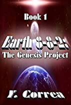 Earth 8-8-2: The Genesis Project by Y Correa