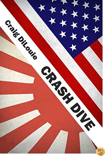 TCrash Dive: a novel of the Pacific War