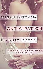 Anticipation (A Heart & Handcuffs Anthology…