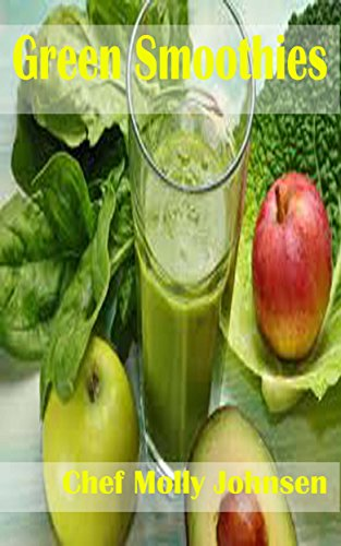 green-smoothies-the-heart-healthy-antioxidant-rich-easy-to-make-8-ingredient-or-less-solution-to-boost-your-metabolism-fight-disease-and-please-your-taste-buds-as-well
