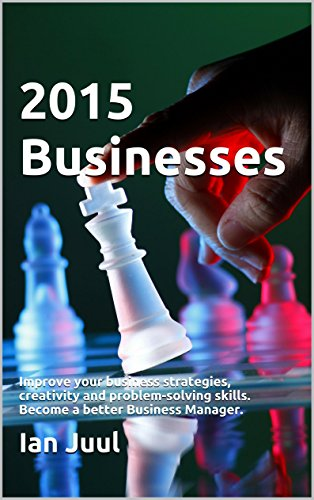 2015-businesses-improve-your-business-strategies-creativity-and-problem-solving-skills-become-a-better-business-manager