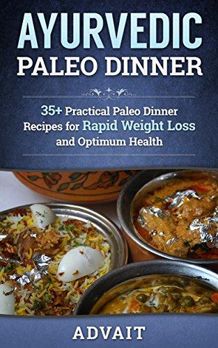 ayurvedic-paleo-dinner-35-practical-paleo-dinner-recipes-for-rapid-weight-loss-and-optimum-health-ayurvedic-paleo-diet-book-4