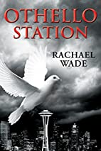 Othello Station by Rachael Wade