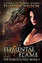 Elemental Flame by Phaedra Weldon