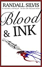 Blood & Ink by Randall Silvis