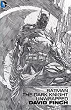 Batman: The Dark Knight Unwrapped by David…