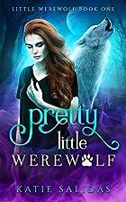 Pretty Little Werewolf by Katie Salidas