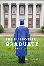 The Purposeful Graduate: Why Colleges Must…