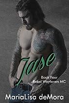 Jase (Rebel Wayfarers MC Book 4) by…