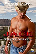 Jace: The Pride of the Double Deuce by Kathi…