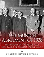The Munich Agreement of 1938: The History of…