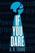 If You Dare by A. R. Torre