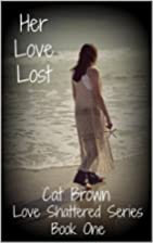 Her Love Lost (Love Shattered Series Book 1)…