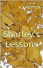 Sharley's Lessons by R.K.Vetter
