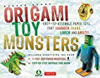 Origami Toy Monsters: Easy-To-Assemble Paper…