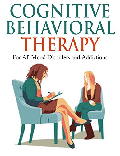 cognitive-behavioral-therapy-for-all-mood-disorders-and-addictions-anxiety-bipolar-depression-cognitive-learning-cognitive-therapy-cognitive-psychology