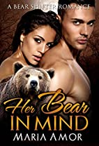 Her Bear In Mind by Maria Amor