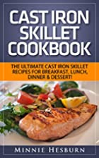 Cast Iron Skillet Cookbook: The Ultimate…