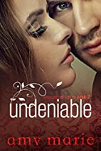 Undeniable (The Unexpected Series #3) by Amy…