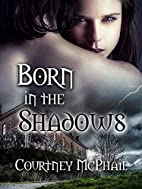 Born in the Shadows (In the Shadows, Book 1)…