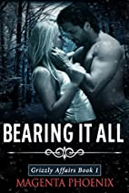 Bearing It All (Grizzly Affairs Book 1) by…