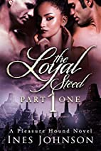 The Loyal Steed: Part One (The Pleasure…