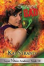 Super Bad (Super Villain Academy Book 3) by…