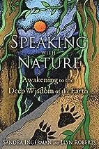 Speaking with Nature: Awakening to the Deep…