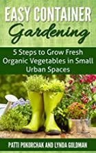 Easy Container Gardening: 5 Steps to Grow…