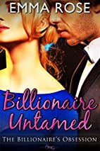 Billionaire Untamed: The Billionaire's…