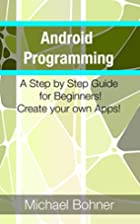 Android Programming: A Step By Step Guide…