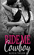 Ride Me Cowboy by Alycia Taylor