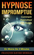 Hypnose Impromptue: Comment Hypnotiser Vos…