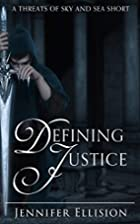 Defining Justice (Threats of Sky and Sea) by…