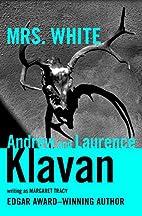 Mrs. White by Andrew Klavan