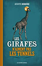 Les girafes n'aiment pas les tunnels by…