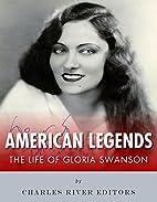 American Legends: The Life of Gloria Swanson…