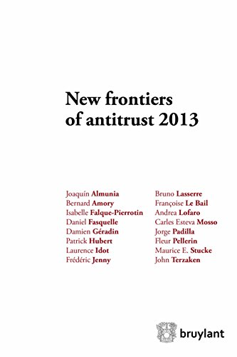 new-frontiers-of-antitrust-2013-comptetition-law-in-times-of-economic-crisis-in-need-of-adjustement-competition-law-droit-de-la-concurrence-french-edition