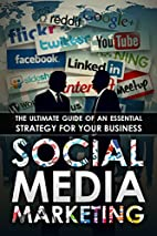 Social Media Marketing: The Ultimate Guide…