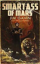 Smartass of Mars by Jim Gavin