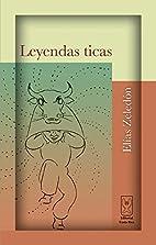 Leyendas ticas (Spanish Edition) by Elías…