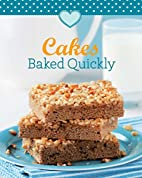 Cakes Baked Quickly: Our 100 top recipes…