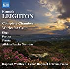 Kenneth Leighton: Complete Chamber Works for…